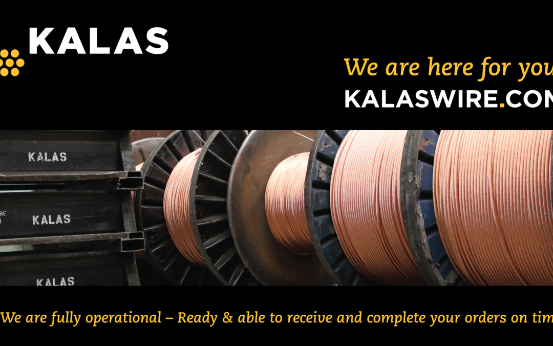 We are Here for You - Kalas Open and Ready to Support Your Wire & Cable Needs